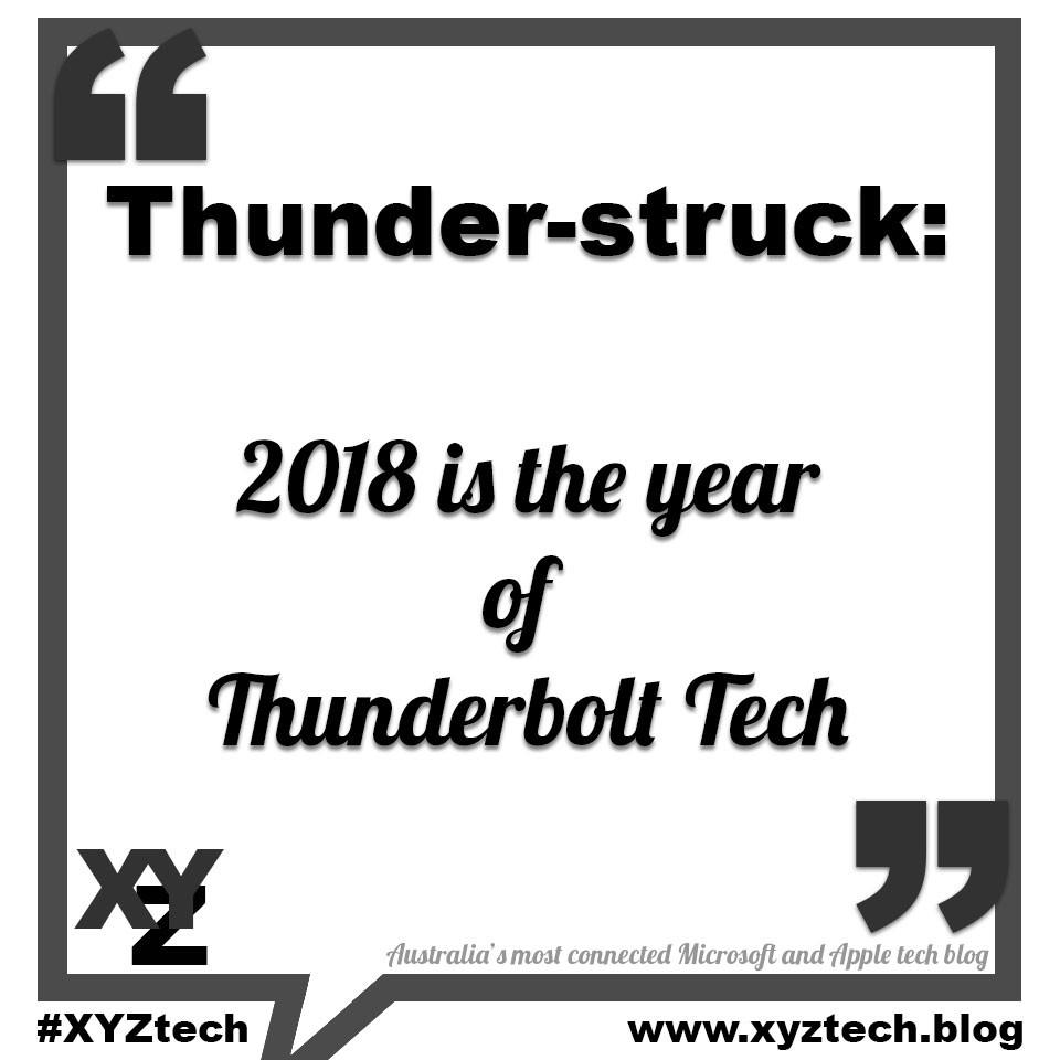 Thunder-struck: 2018 is the year of Thunderbolt tech