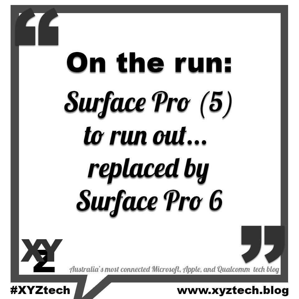 On the run: Surface Pro 5 to run out, be replaced by Surface Pro 6