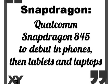 Qualcomm Snapdragon 845 to diversify from phones to tablets to laptops