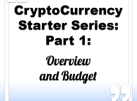 CryptoCurrency Starter Series: Part 1