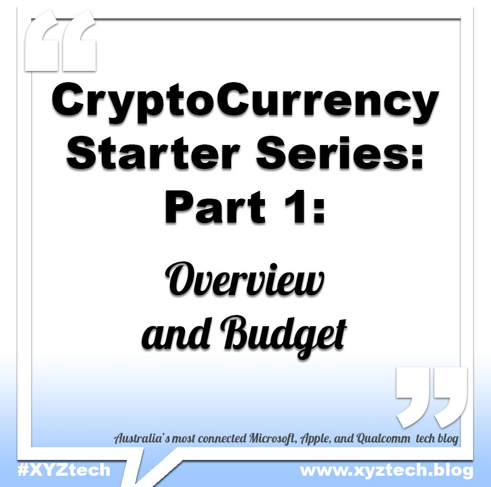 CryptoCurrency Starter Series: Part 1: #XYZtech