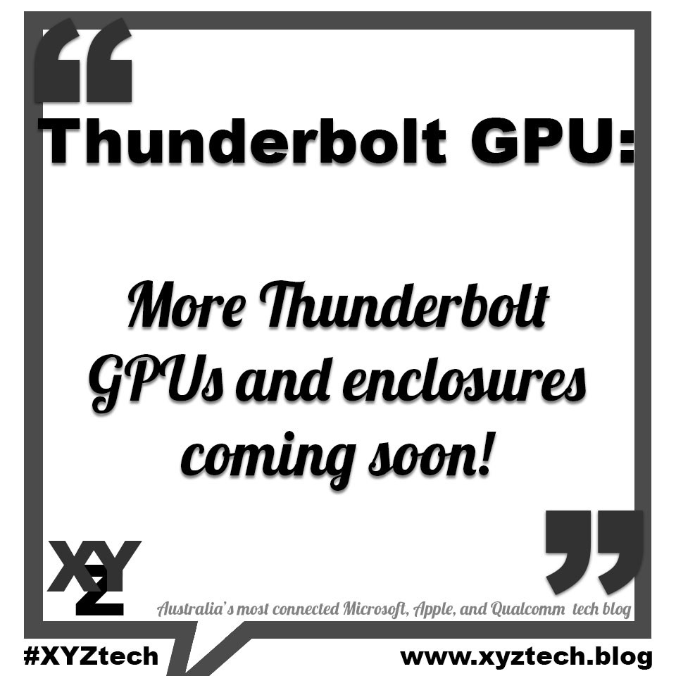 More Thunderbolt GPUs and enclosures coming soon!
