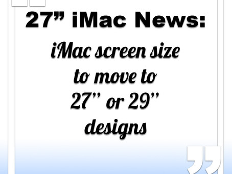 """Apple moves closer to decision on 27"""" iMac"""