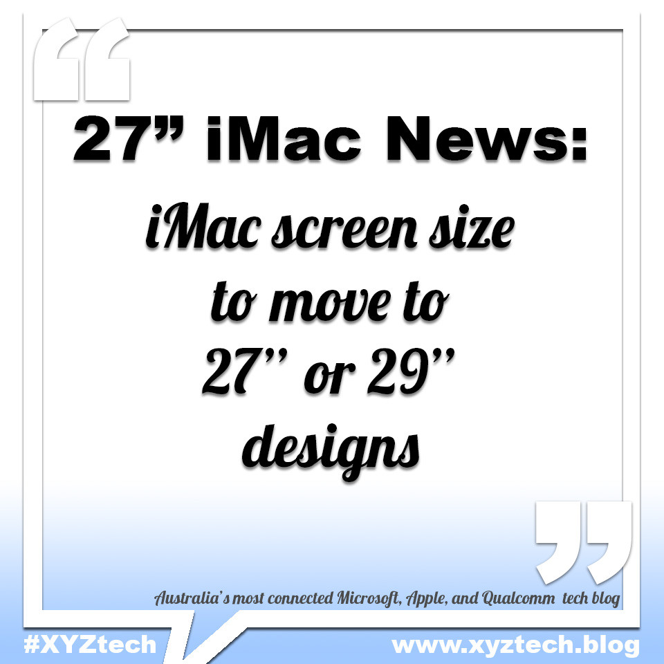 "iMac screen size to move to 27"" or 29"""