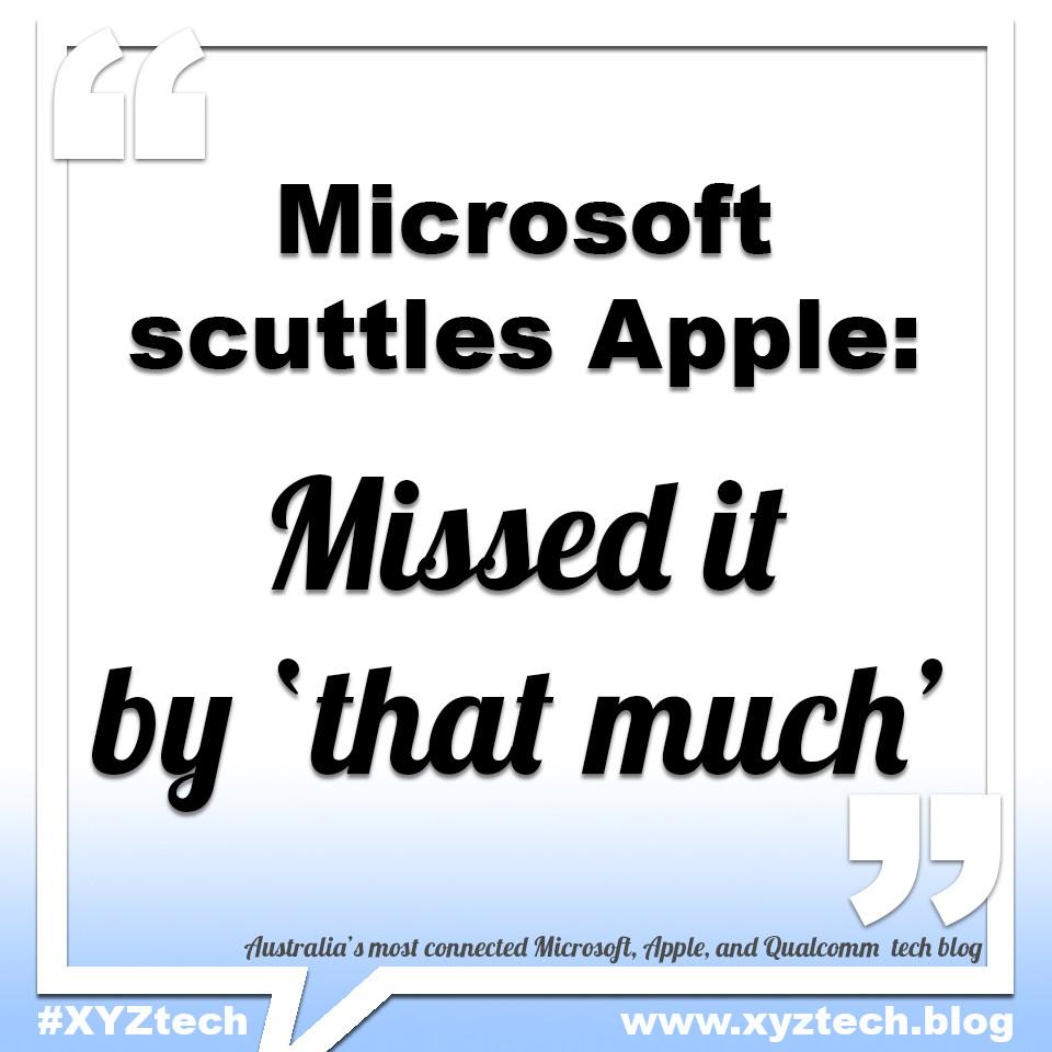 Microsoft scuttles Apple #XYZtech