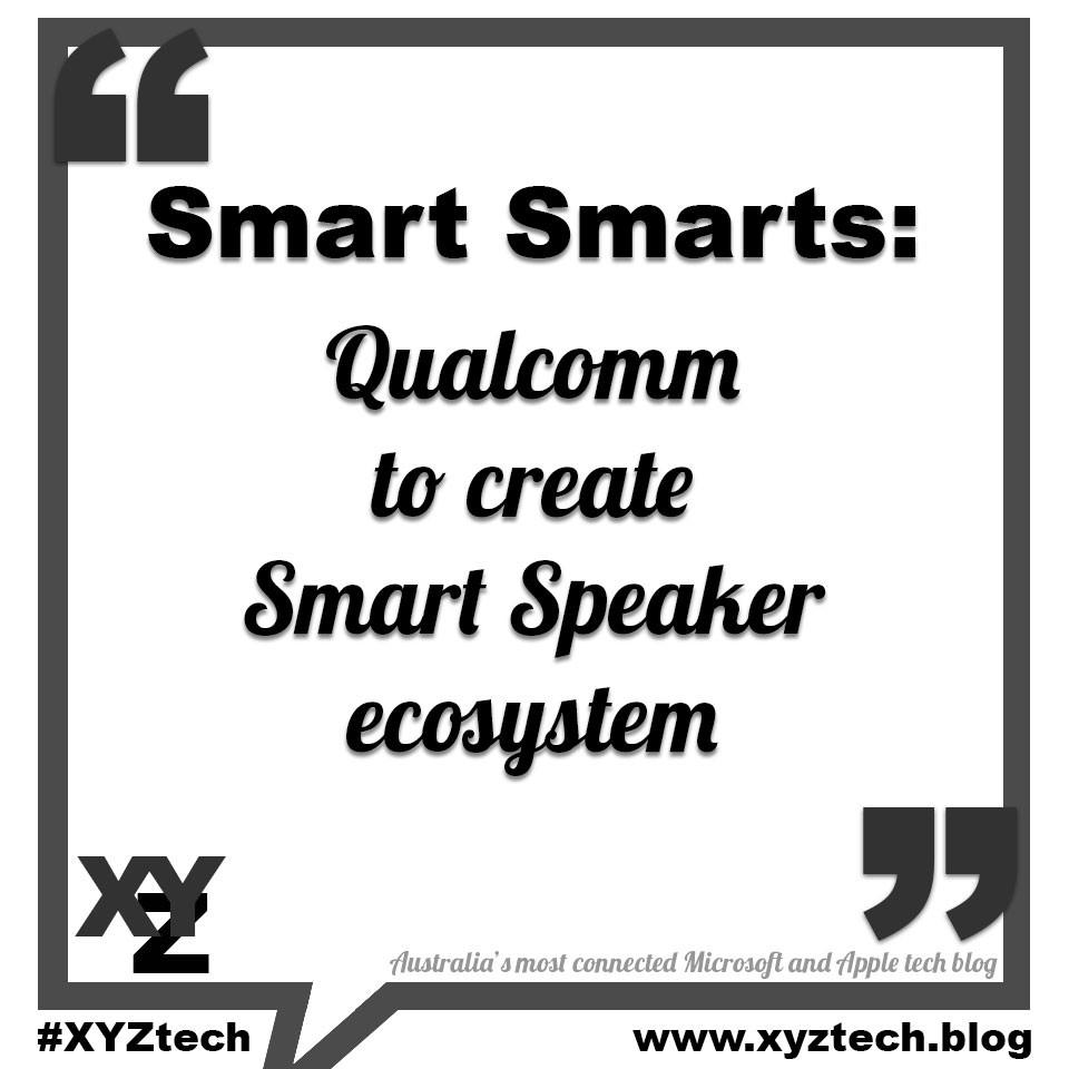 Qualcomm to create smart speaker ecosystem