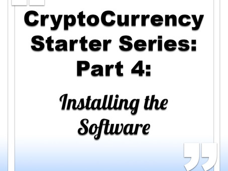 CryptoCurrency Starter Series: Part 4