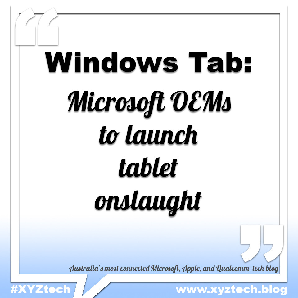Windows Tab: Microsoft OEMs to launch tablet onslaught