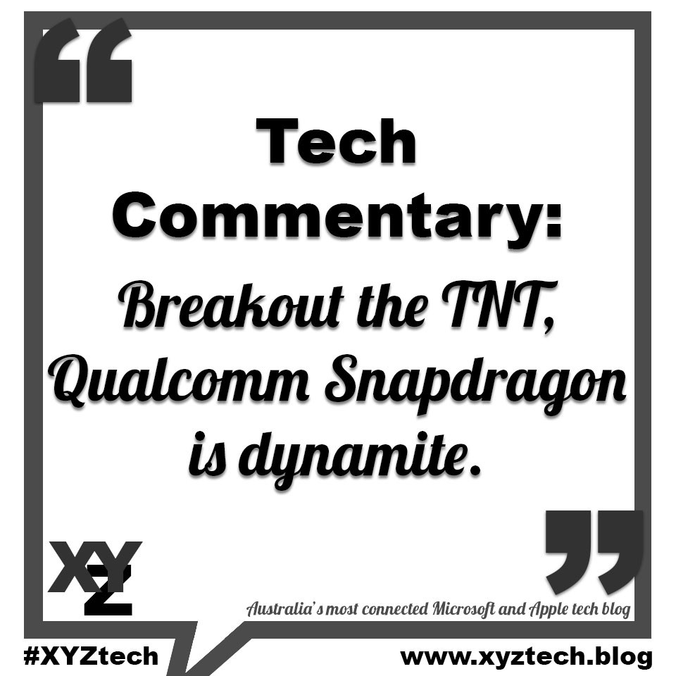 Tech Commentary: Snapdragon is dynamite