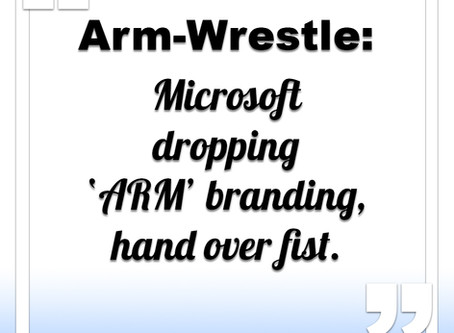 Microsoft dropping ARM branding, hand over fist