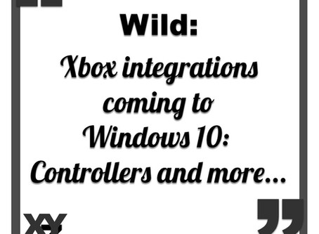 Wild: Xbox integrations coming to Windows 10