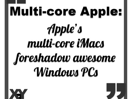 Apple's multi-core iMacs foreshadow awesome Windows PCs