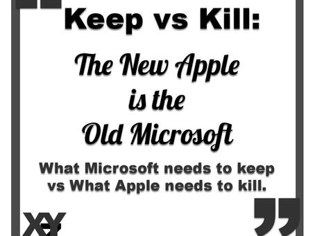 Keep vs Kill: New Apple is the Old Microsoft