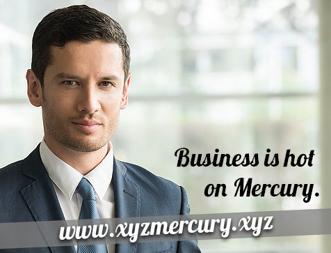 Business is hot on Mercury. #XYZmercury