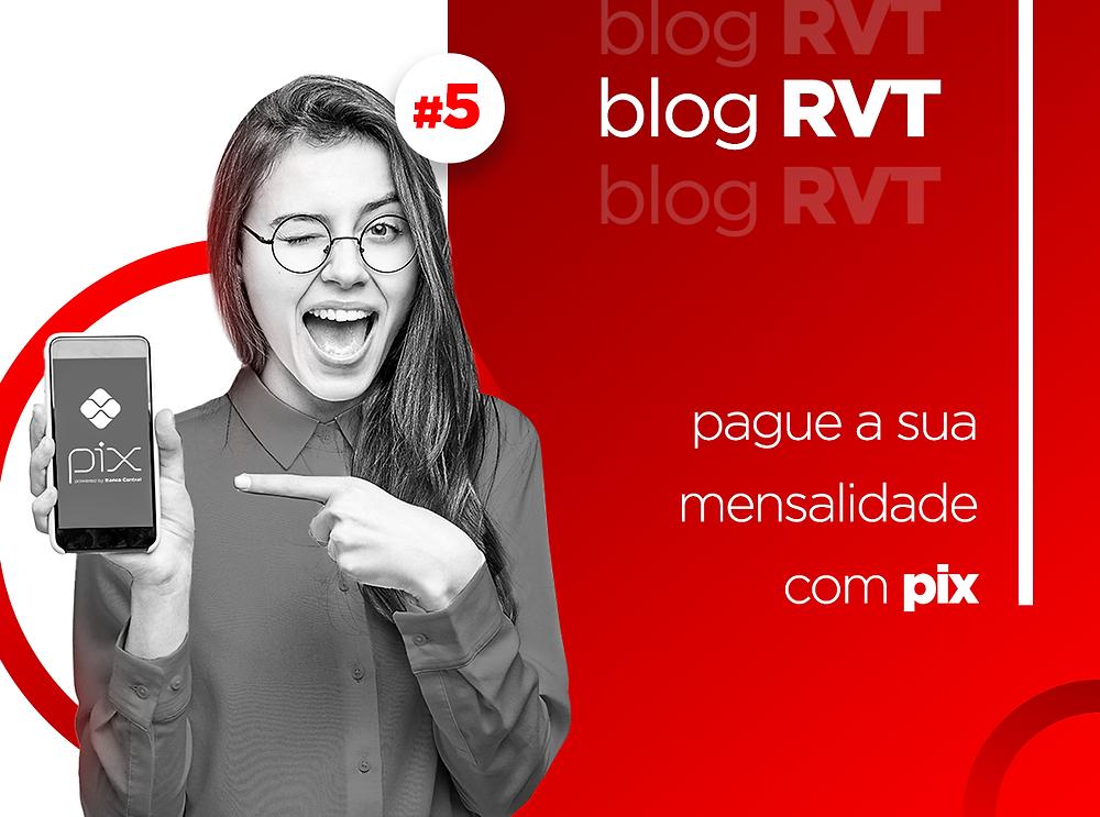 Pague sua mensalidade RVT com Pix
