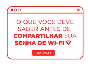 O que você deve saber antes de compartilhar sua senha de Wi-Fi