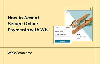 How to Accept Secure Online Payments with Wix.