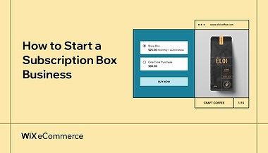 How to Start a Subscription Box Business That Sells