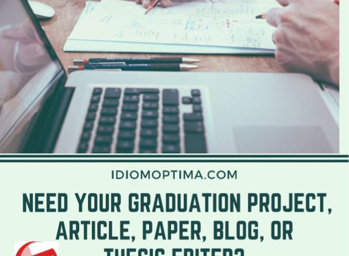NEED YOUR GRADUATION PROJECT, ARTICLE, BLOG, OR THESIS EDITED? GO NO FURTHER