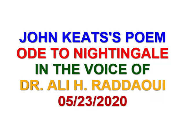 JOHN KEATS'S ODE TO A NIGHTINGALE - RECORDED BY DR. ALI H. RADDAOUI