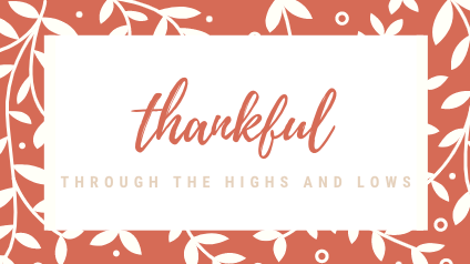 Thankful Through the Highs and Lows