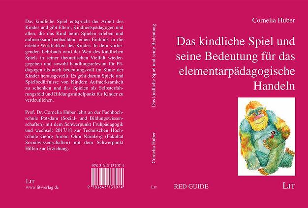 Cornelia Huber, Kindheitspädagogik, Lit Verlag, das kindliche Spiel