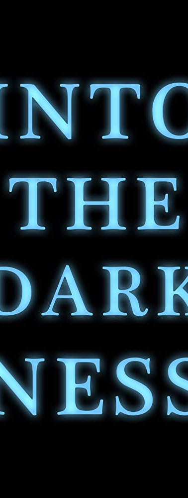 Into the Darkness (2017)