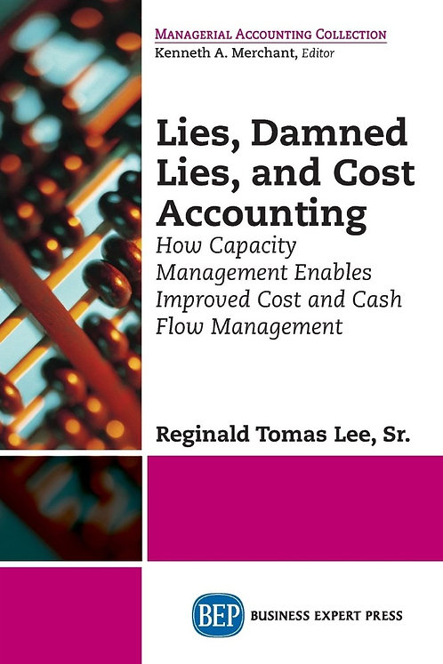 Lies, Damned Lies, and Cost Accounting