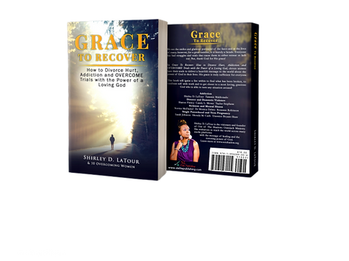 Grace To Recover: How to DivorceHurt, Addiction and OVERCOME Trials ...