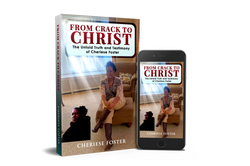 From Crack to Christ: The Untold Truth and Testimony of Cheriese Foster