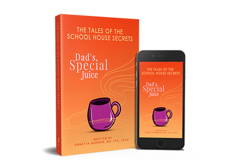 The Tales of the School House Secrets: Dad's Special Juice