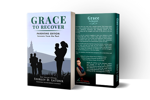 Grace To Recover book 3: Parenting Edition: Lessons from the Past
