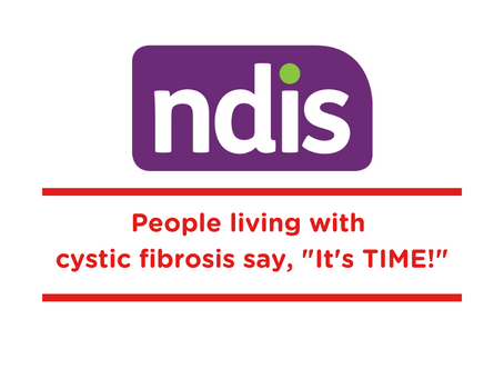 """NDIS – people living with cystic fibrosis say, """"It's TIME!"""""""