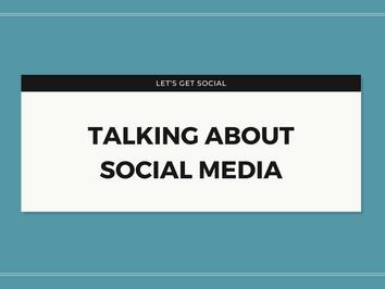Let's Get Social: Talking About Social Media