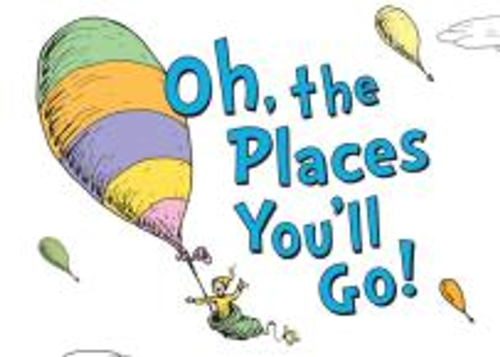 Oh the places you wil go