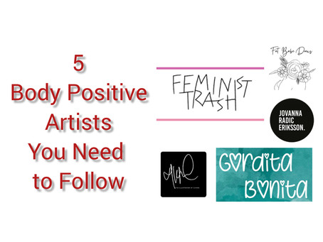 5 Body Positive Artists You Need to Follow