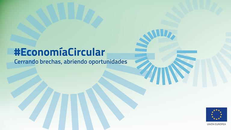 ¿Qué es la Economía Circular? Parte 1. La Experiencia de la UE en Economía Circular