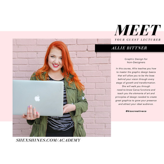 SHE x SHINES Academy Guest Lecturer, Allie Bittner, Kiss Creative Co.