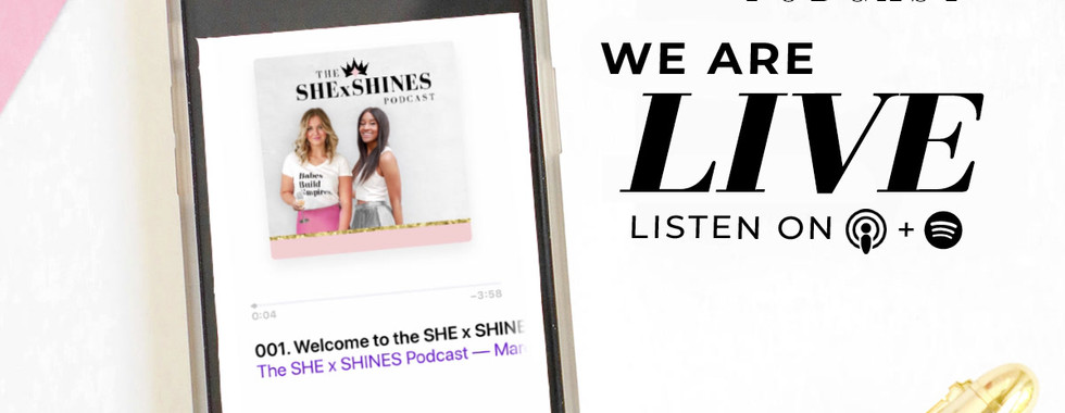 Co-Host, The SHE x SHINES Podcast