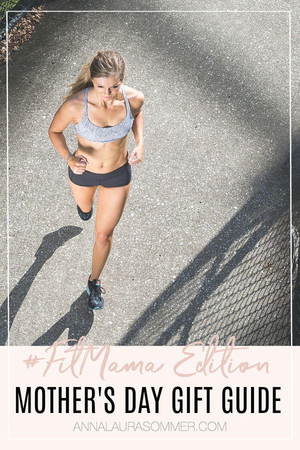 Mother's Day Gift Guide from fitness entrepreneur Anna Laura Sommer