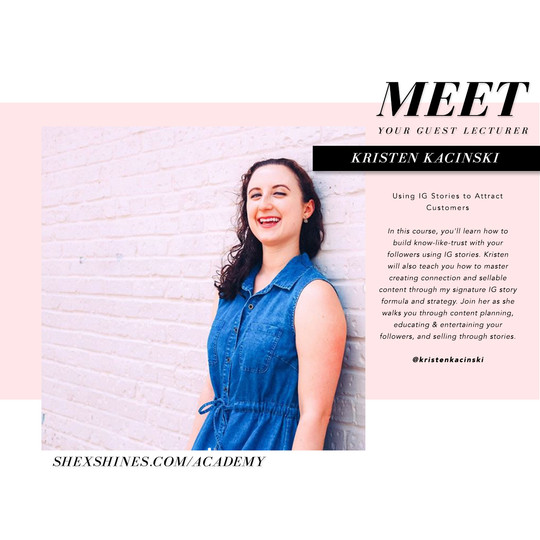 SHE x SHINES Academy Guest Lecturer, Kristen Kacinski