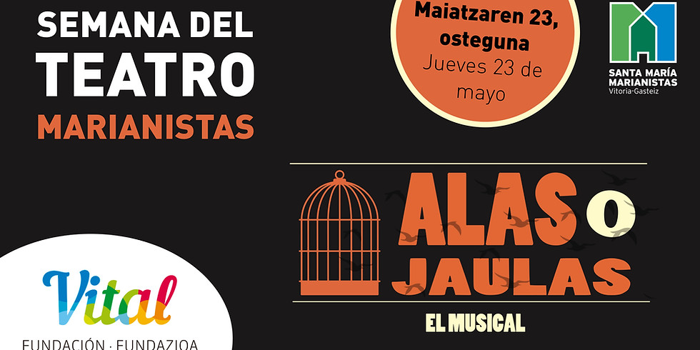 TEATRO MUSICAL MARIANISTAS - Maiatzaren 23, OSTEGUNA - ALAS O JAULAS EL MUSICAL