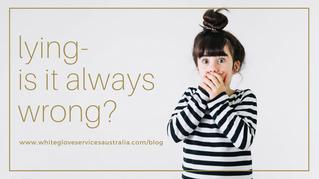 Lying - Is It Always Wrong?
