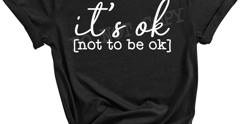 It's OK, Not to be OK