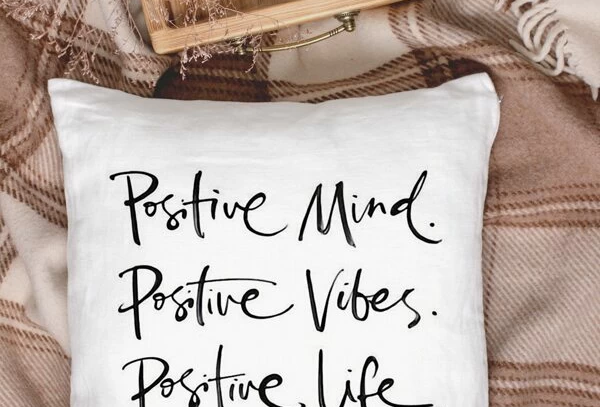 Positive Mind, Vibes, Life - Pillow Cover