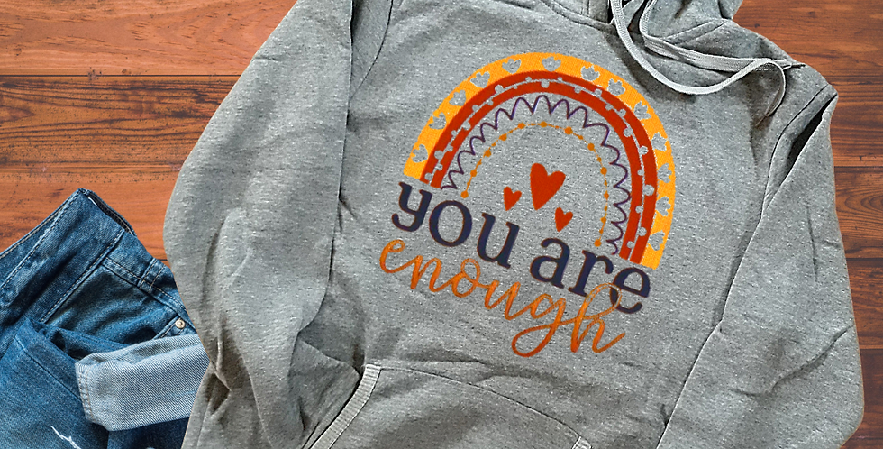 You Are Enough - Hoodie