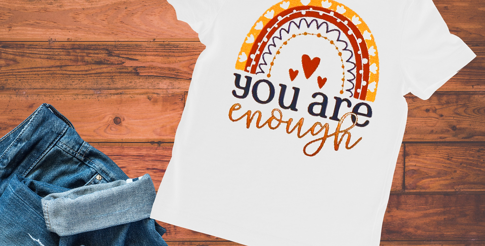 You Are Enough - Tee