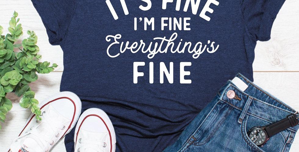 It's Fine I'm Fine Tee