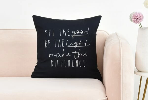 See the Good, Be the Light - Pillow Cover