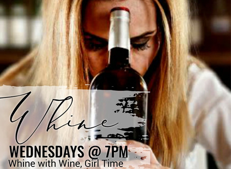 Let's Whine with Some Wine on Wednesday